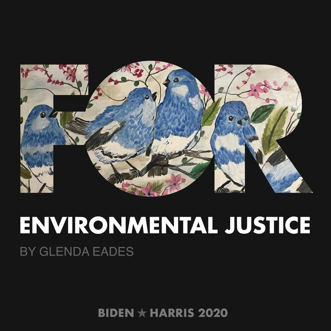 CreativesForBiden.org - Environmental Justice artwork by Glenda Eades