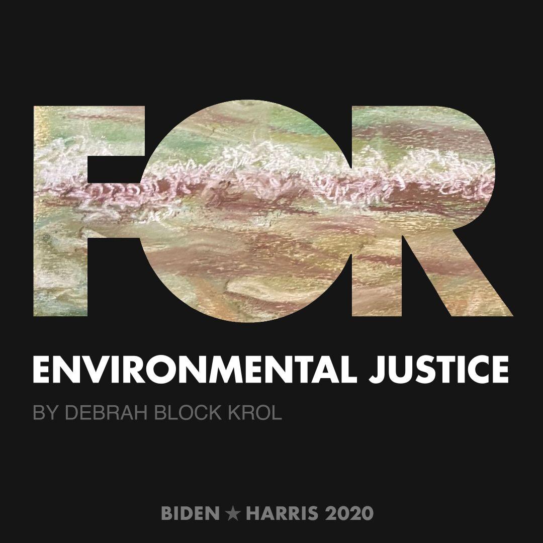 CreativesForBiden.org - Environmental Justice artwork by debrah block krol