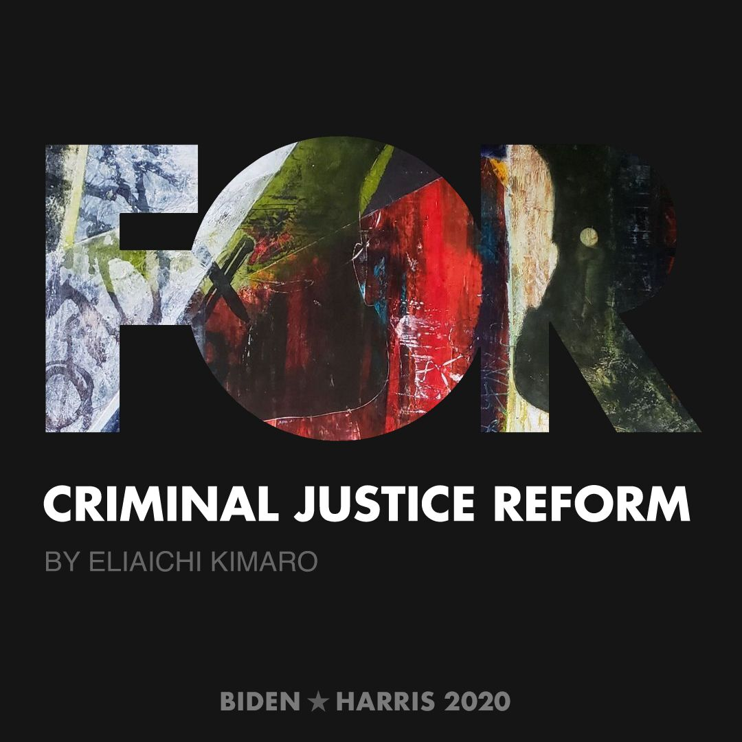 CreativesForBiden.org - Criminal Justice Reform artwork by Eliaichi Kimaro