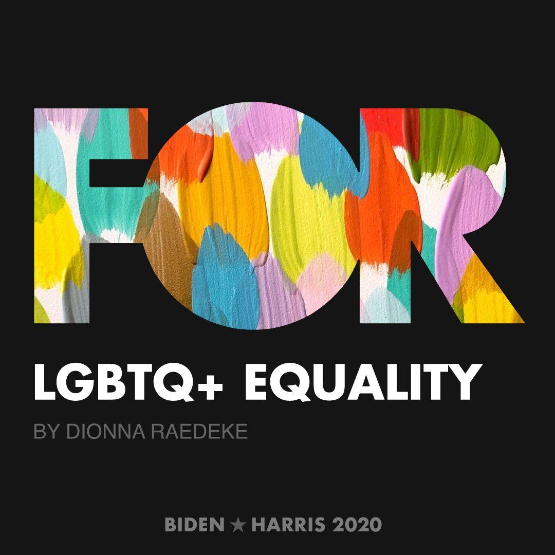 CreativesForBiden.org - LGBTQ+ Equality artwork by Dionna raedeke