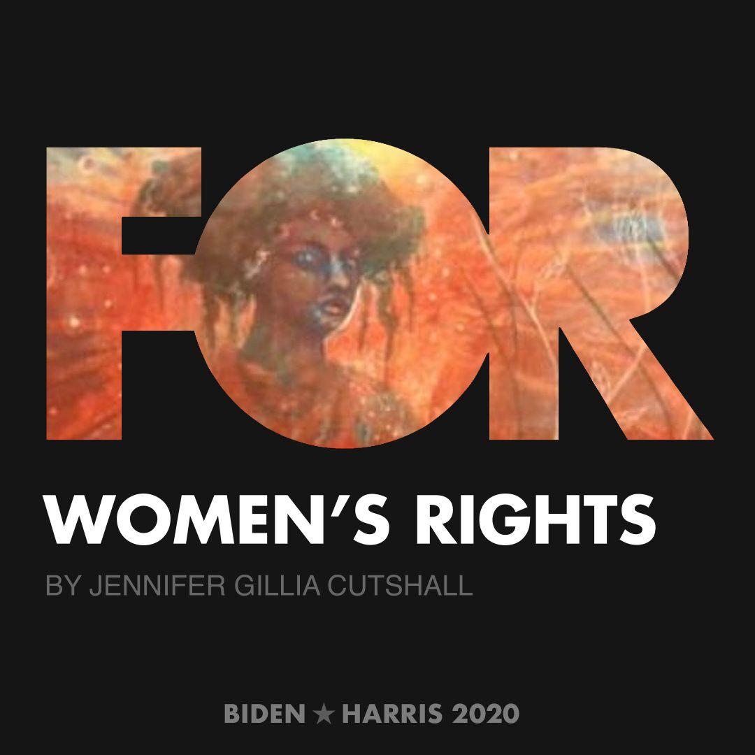 CreativesForBiden.org - Women's Rights artwork by Jennifer Gillia Cutshall
