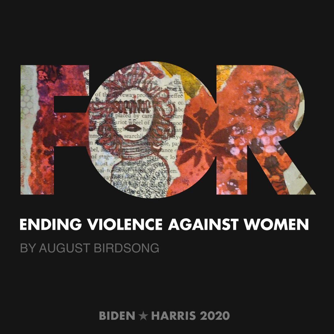 CreativesForBiden.org - Ending Violence Against Women artwork by August Birdsong