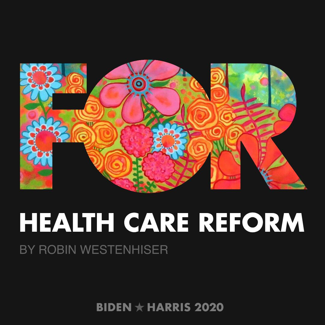 CreativesForBiden.org - Health Care Reform artwork by Robin Westenhiser