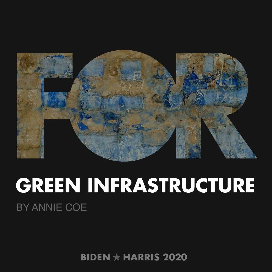 CreativesForBiden.org - Green Infrastructure artwork by Annie Coe