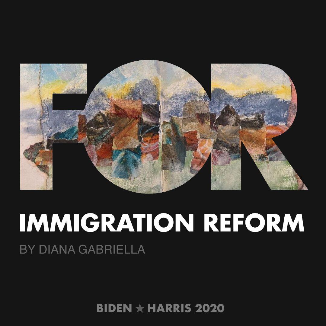 CreativesForBiden.org - Immigration Reform artwork by Diana Gabriella