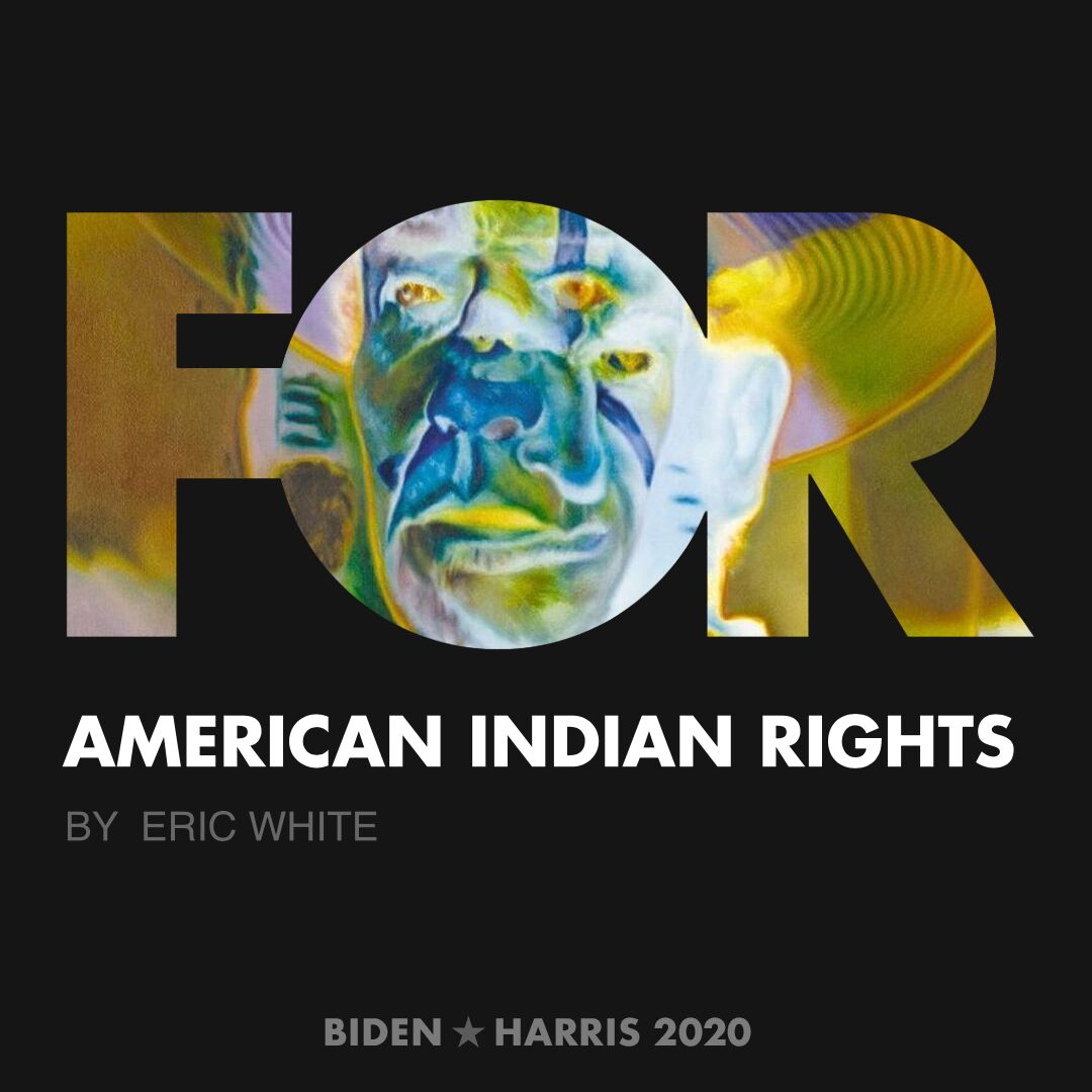 CreativesForBiden.org - American Indian Rights artwork by Eric White