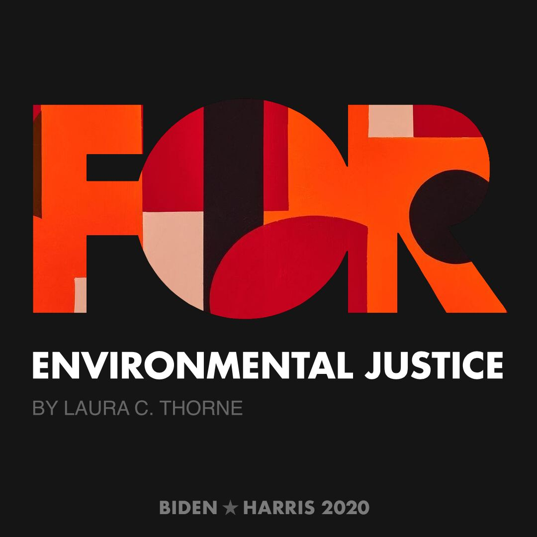 CreativesForBiden.org - Environmental Justice artwork by Laura C. Thorne