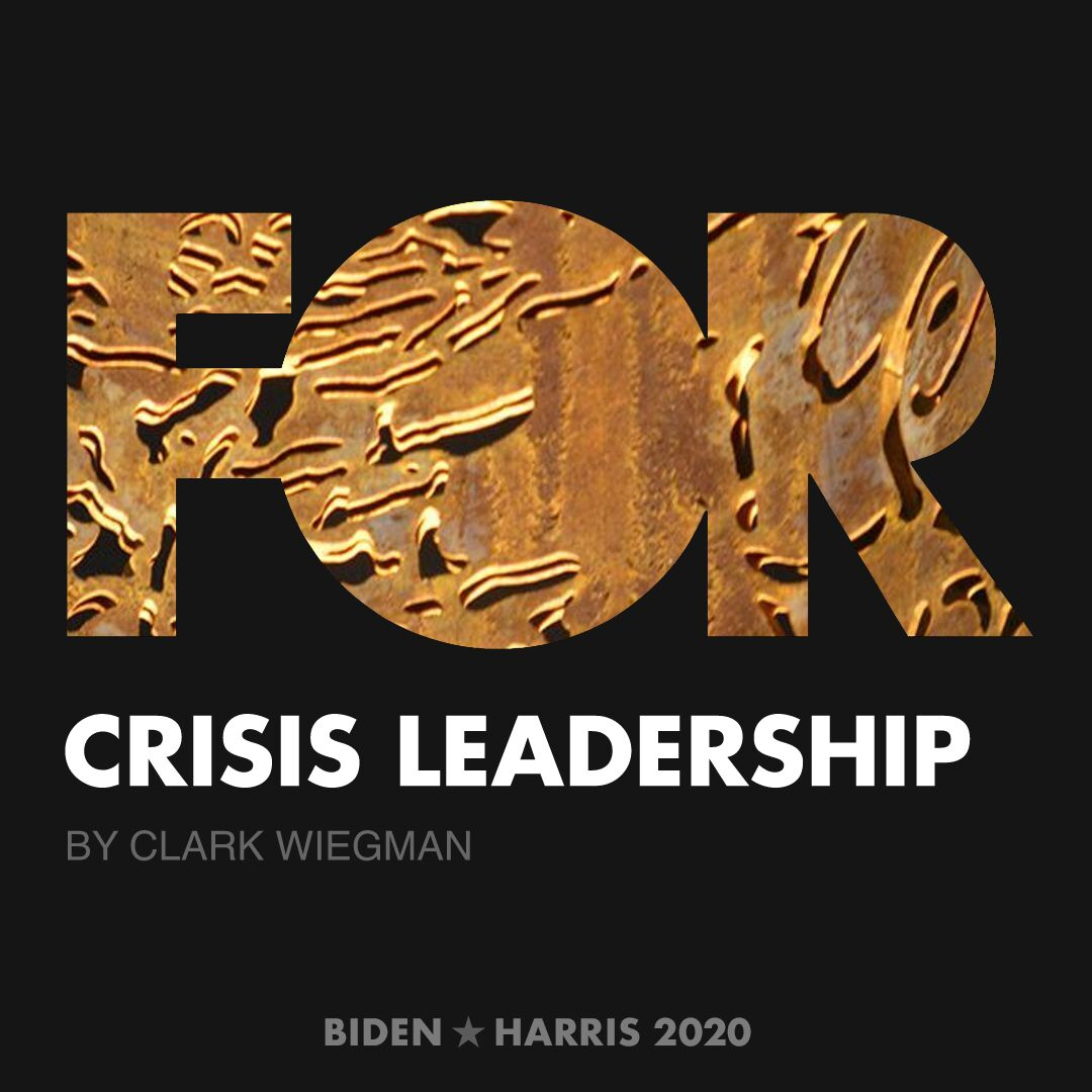 CreativesForBiden.org - Crisis Leadership artwork by Clark Wiegman
