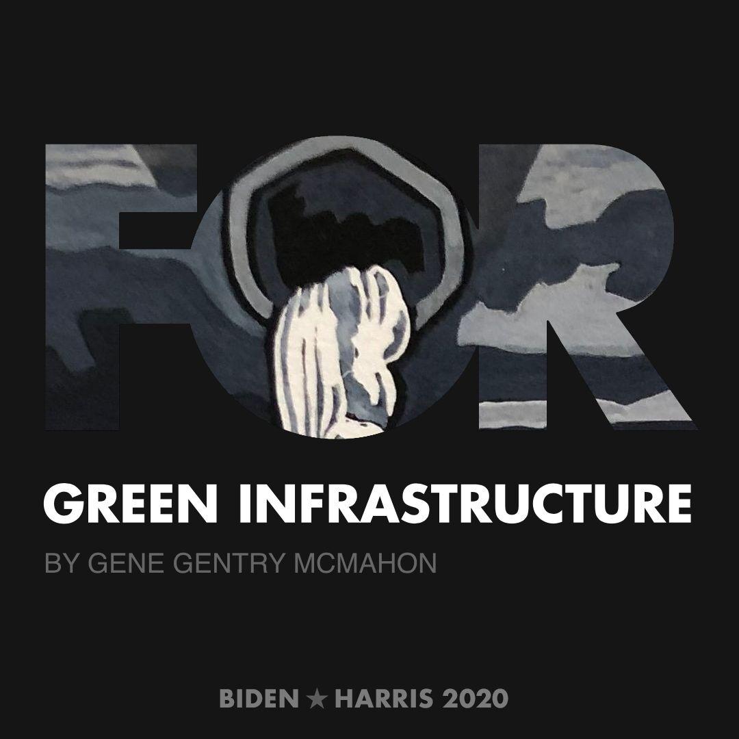 CreativesForBiden.org - Green Infrastructure artwork by Gene Gentry McMahon