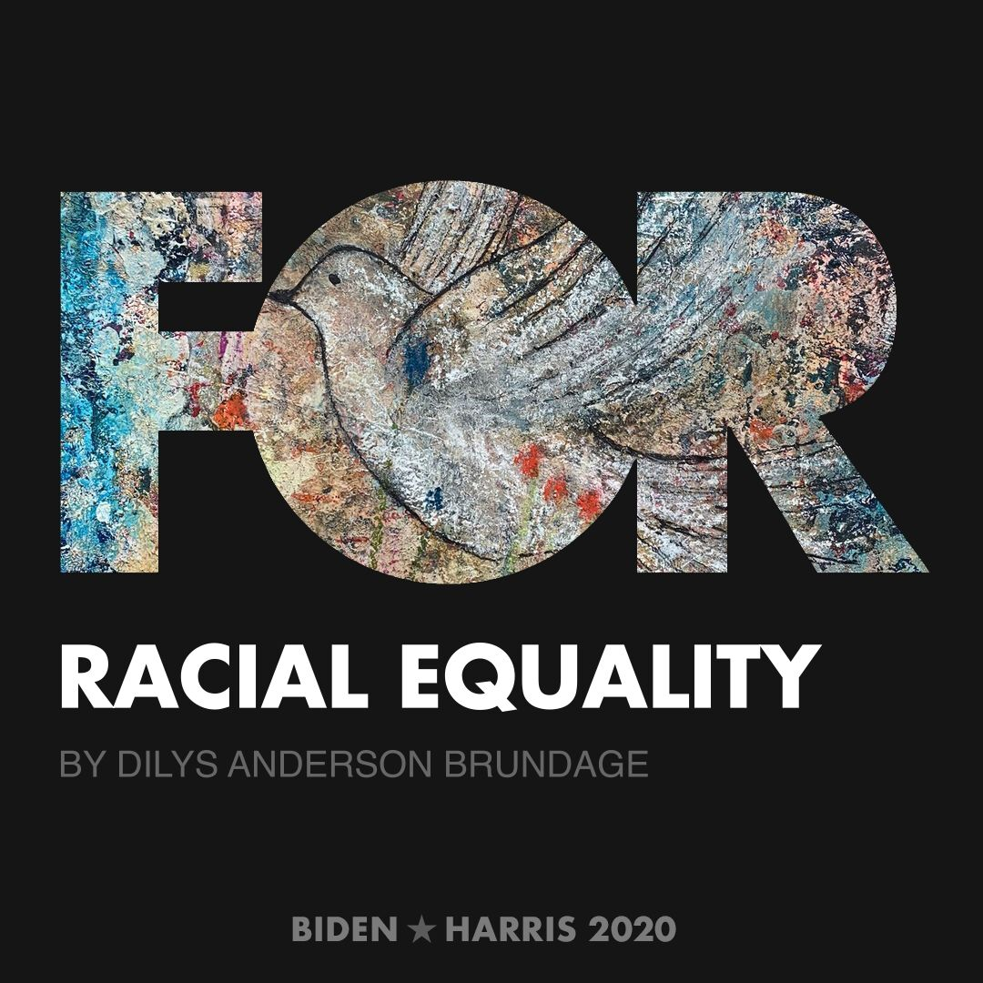 CreativesForBiden.org - Racial Equality artwork by Dilys Anderson Brundage