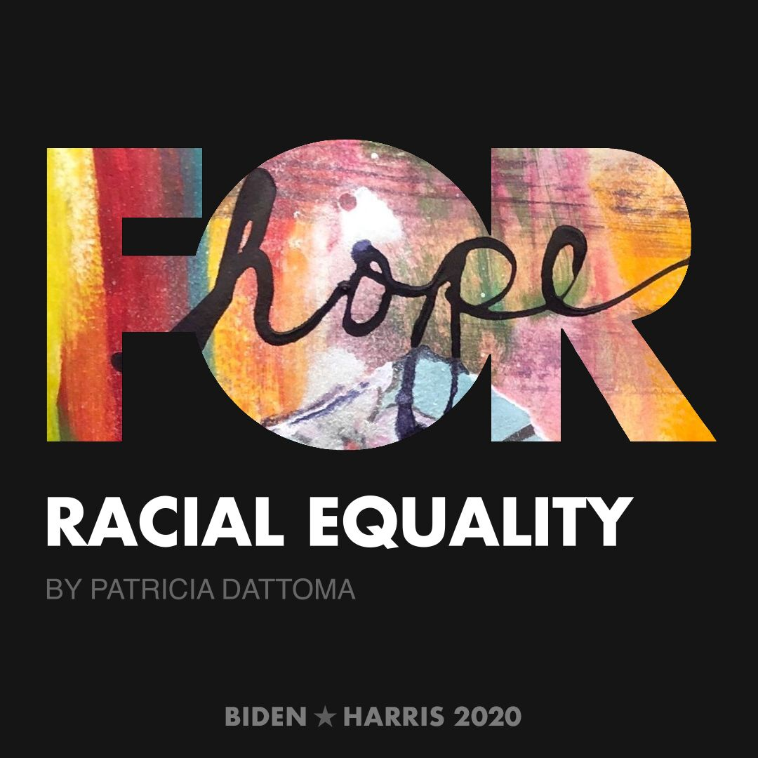 CreativesForBiden.org - Racial Equality artwork by Patricia Dattoma