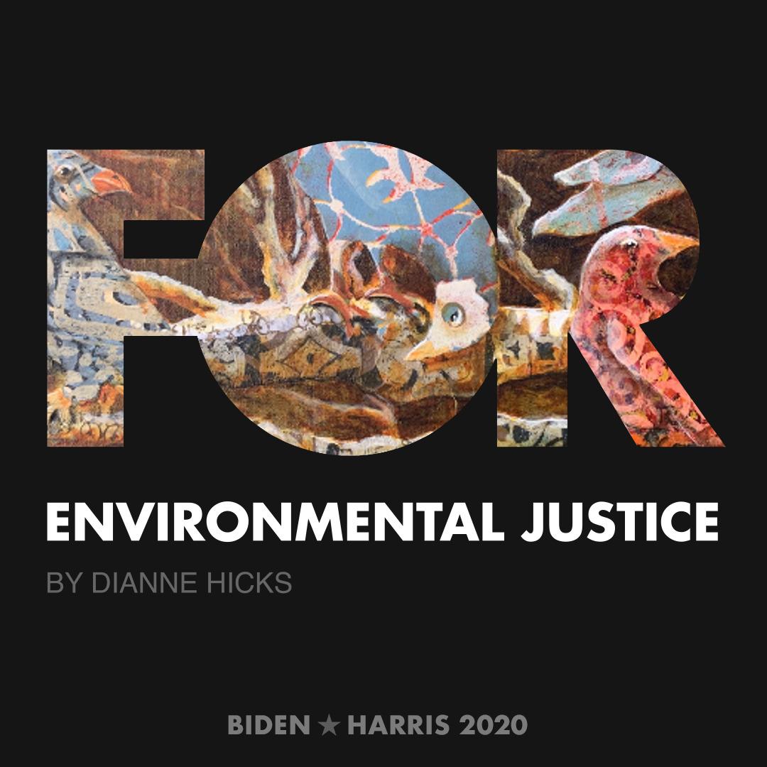 CreativesForBiden.org - Environmental Justice artwork by Dianne Hicks