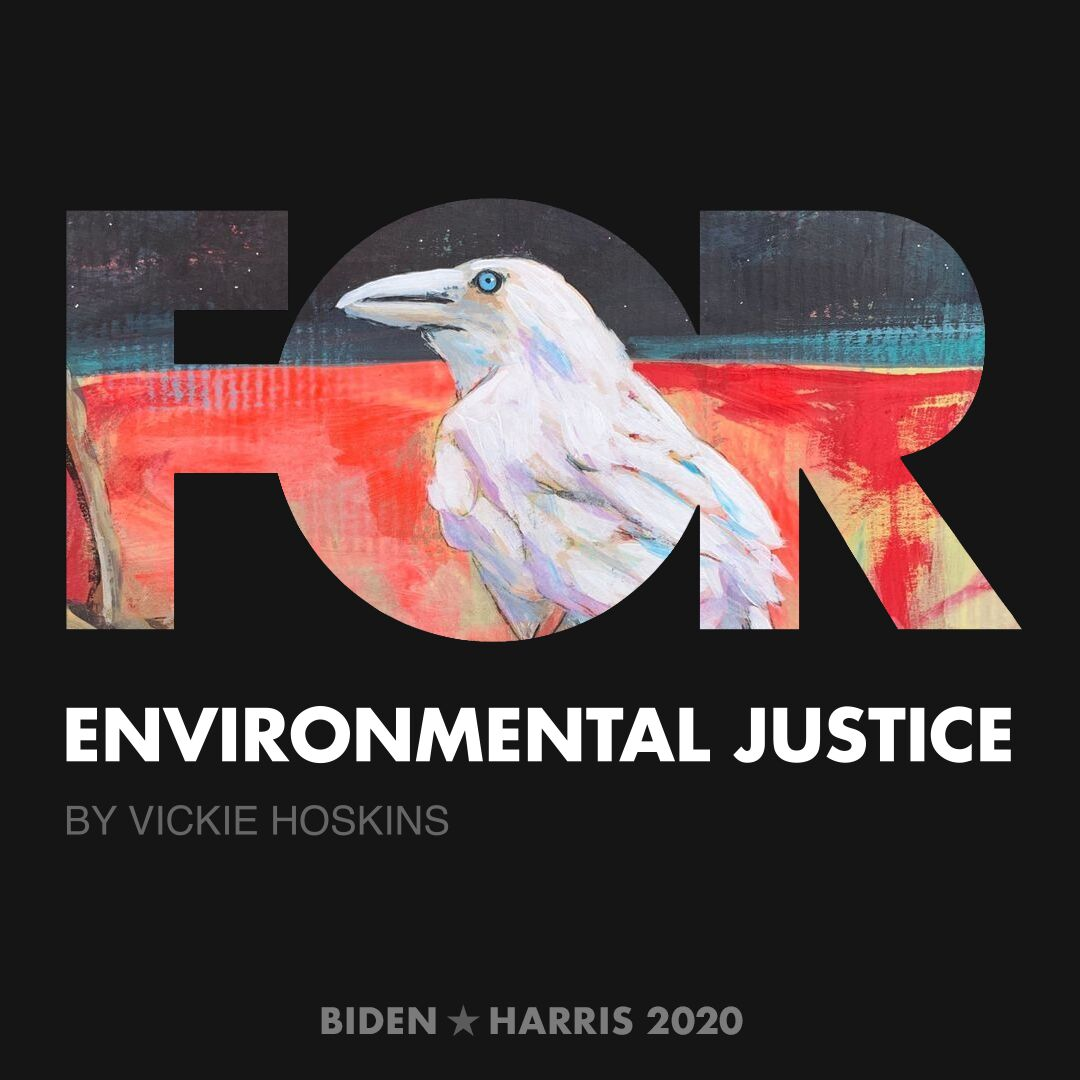 CreativesForBiden.org - Environmental Justice artwork by Vickie Hoskins