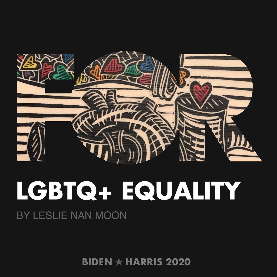 CreativesForBiden.org - LGBTQ+ Equality artwork by Leslie Nan Moon