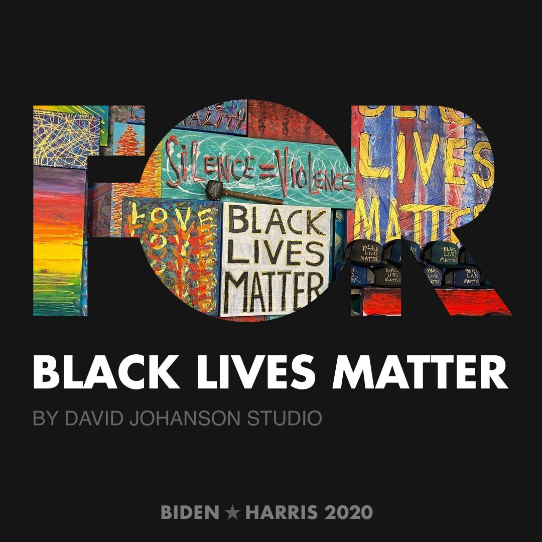 CreativesForBiden.org - Black Lives Matter artwork by David Johanson Studio
