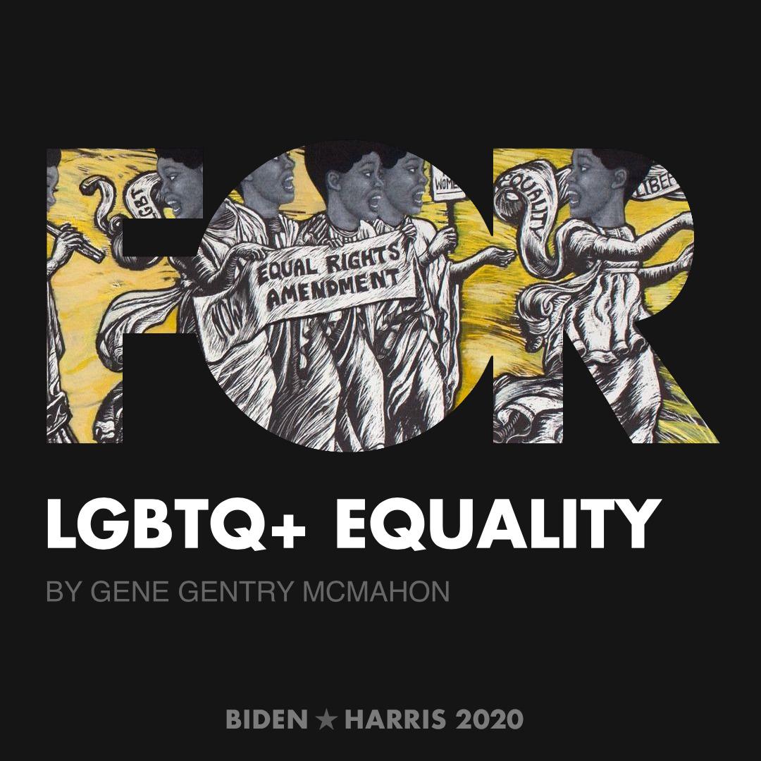 CreativesForBiden.org - LGBTQ+ Equality artwork by Gene Gentry McMahon