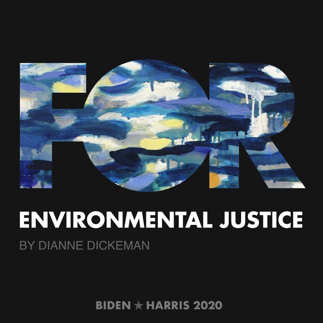CreativesForBiden.org - Environmental Justice artwork by Dianne Dickeman