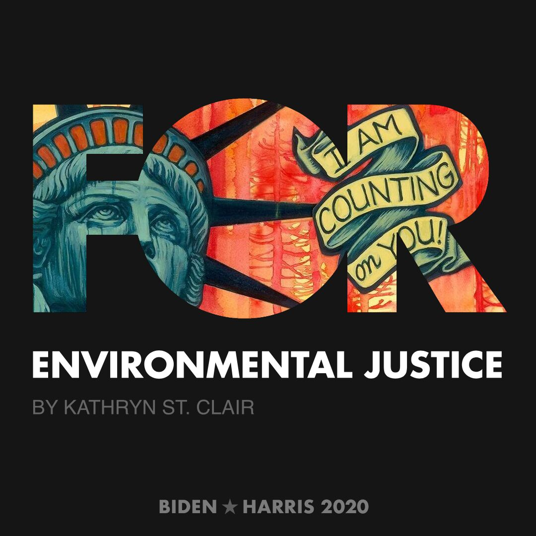 CreativesForBiden.org - Environmental Justice artwork by Kathryn St. Clair