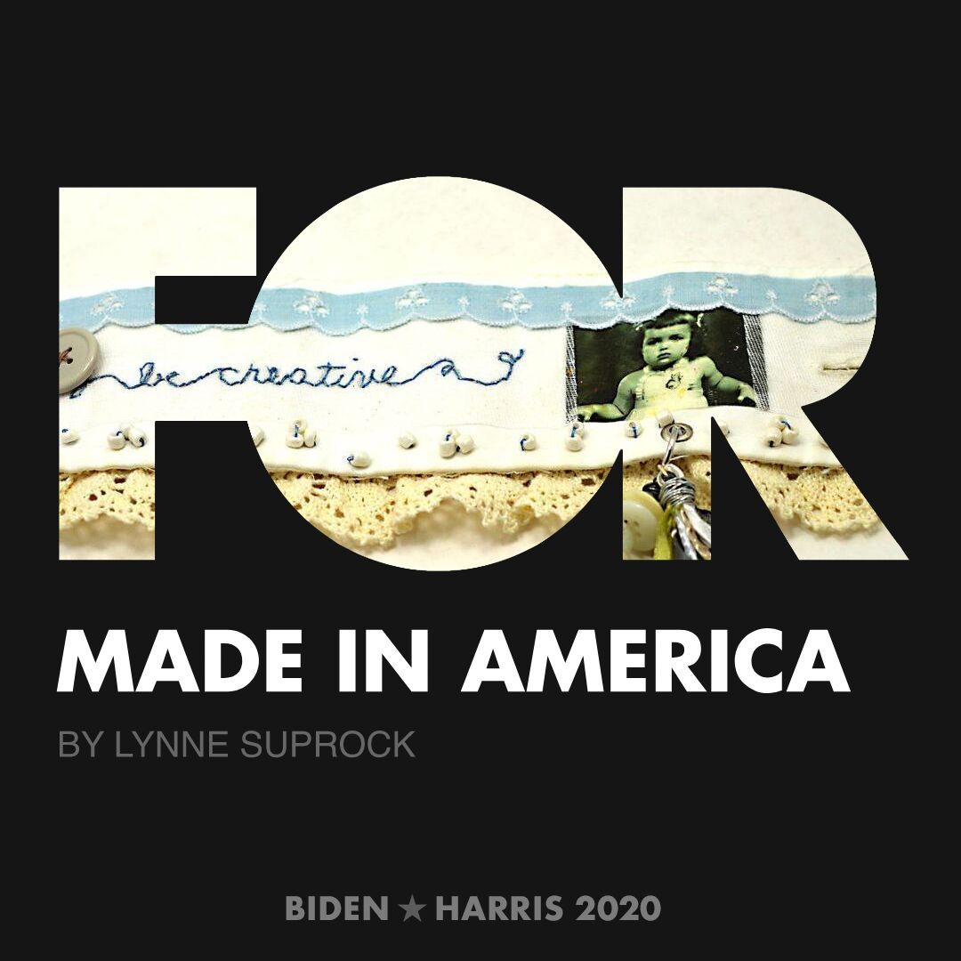 CreativesForBiden.org - Made in America artwork by Lynne Suprock