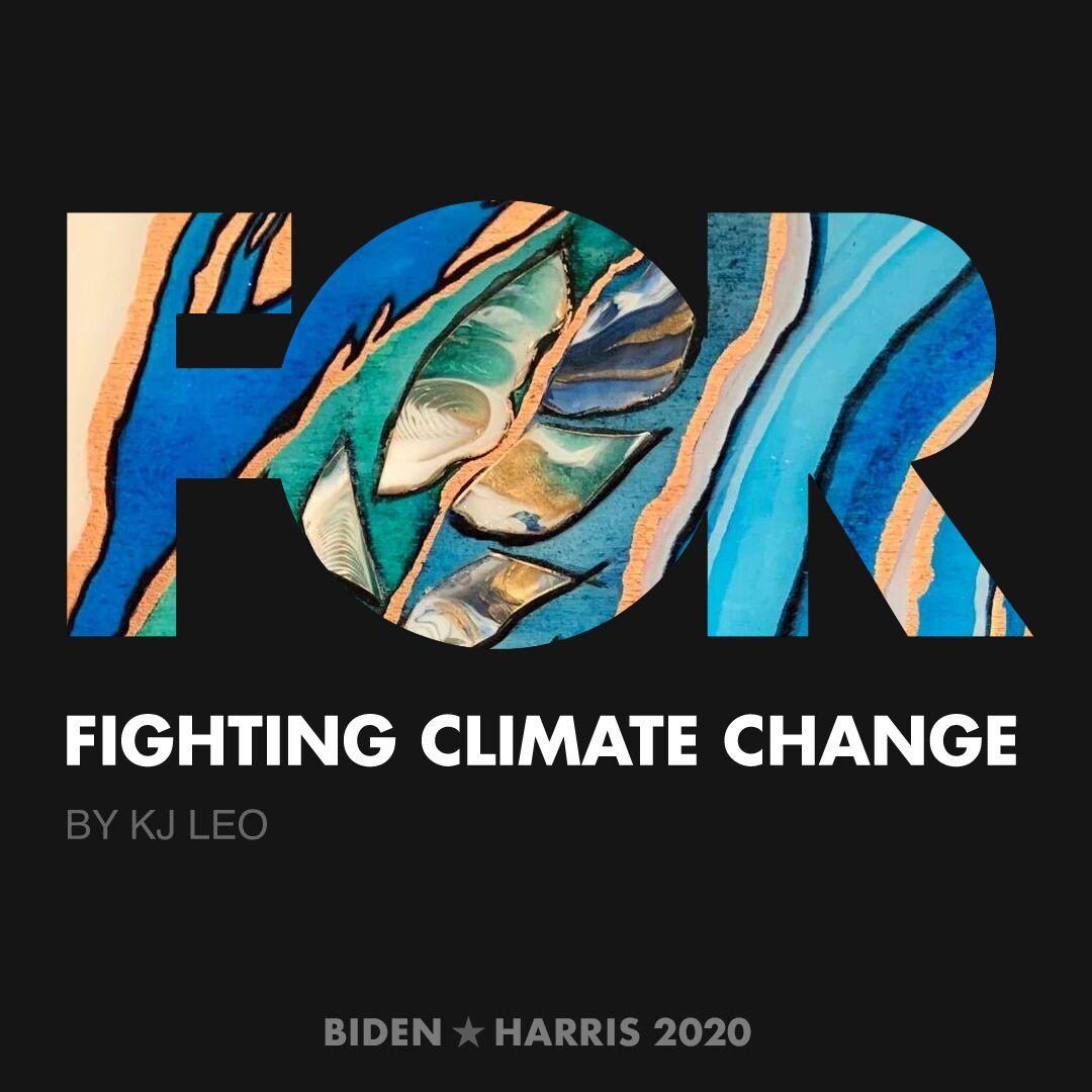 CreativesForBiden.org - Fighting Climate Change artwork by KJ LEO