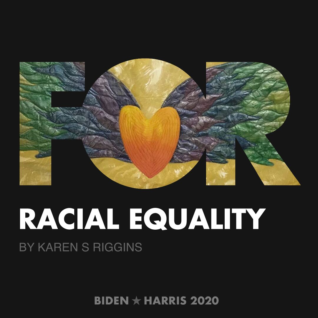 CreativesForBiden.org - Racial Equality artwork by Karen S Riggins