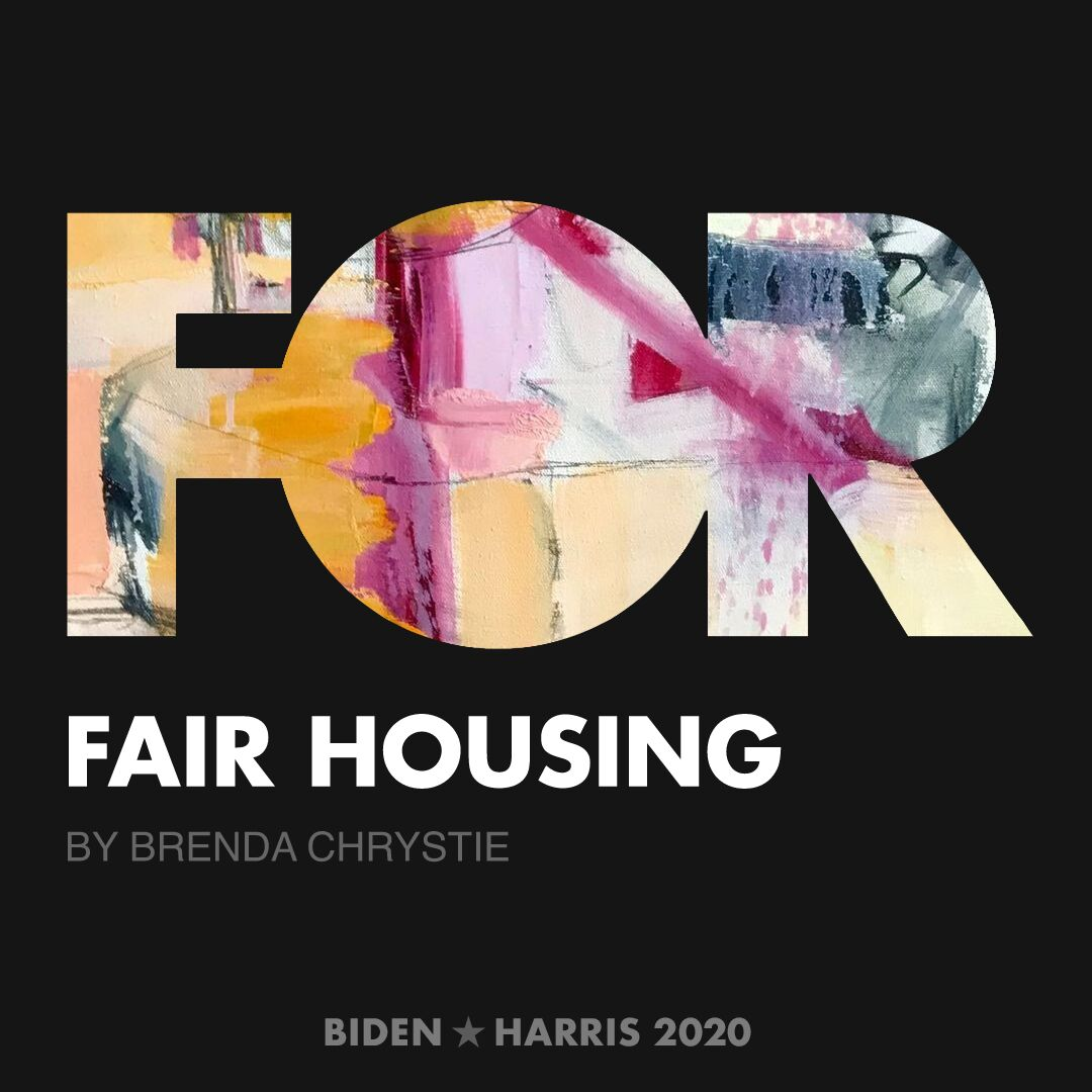 CreativesForBiden.org - Fair Housing artwork by Brenda Chrystie