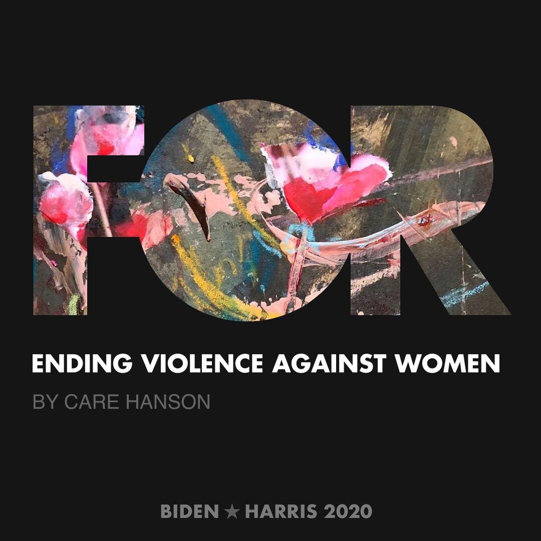 CreativesForBiden.org - Ending Violence Against Women artwork by Care Hanson