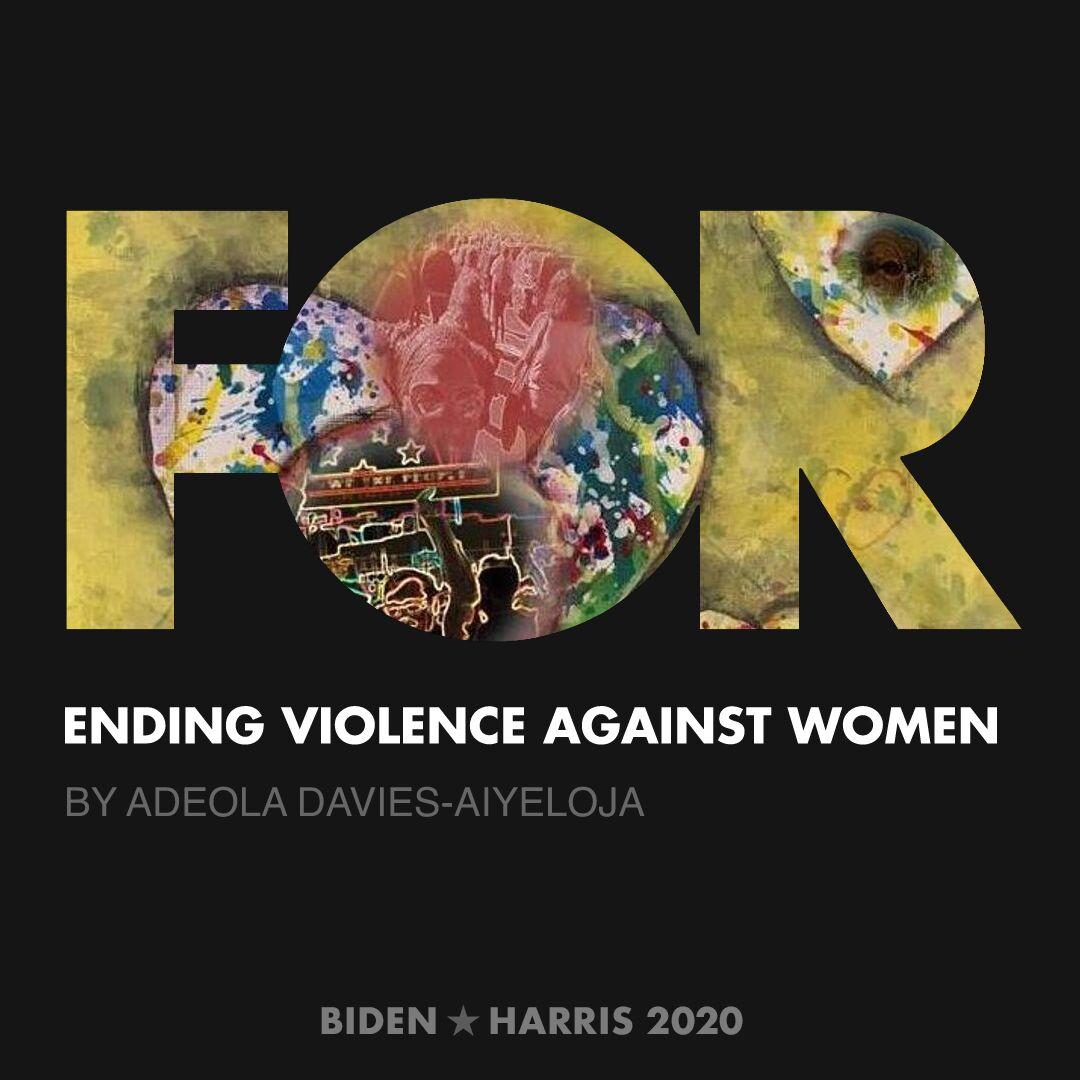 CreativesForBiden.org - Ending Violence Against Women artwork by ADEOLA DAVIES-AIYELOJA