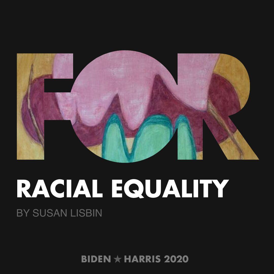 CreativesForBiden.org - Racial Equality artwork by Susan Lisbin