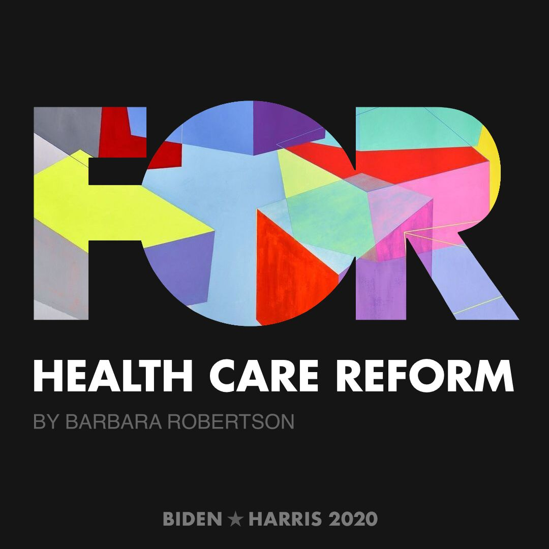 CreativesForBiden.org - Health Care Reform artwork by Barbara Robertson