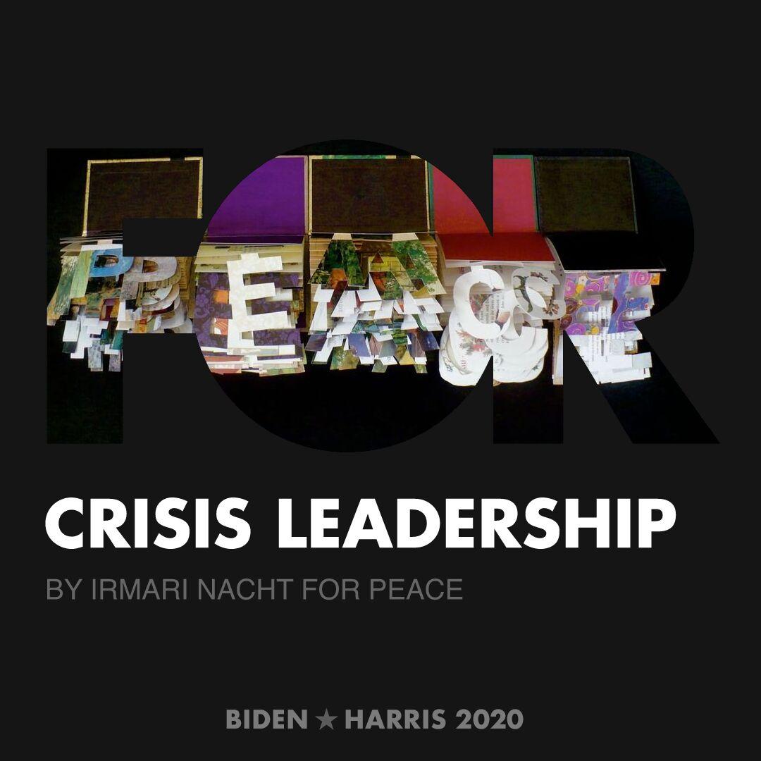 CreativesForBiden.org - Crisis Leadership artwork by Irmari Nacht for PEACE