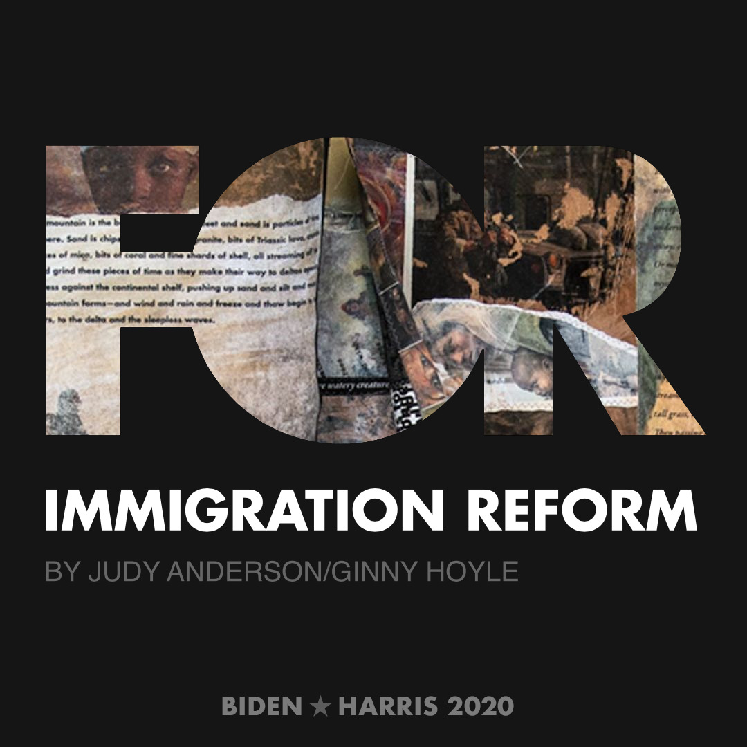 CreativesForBiden.org - Immigration Reform artwork by Judy Anderson/Ginny Hoyle
