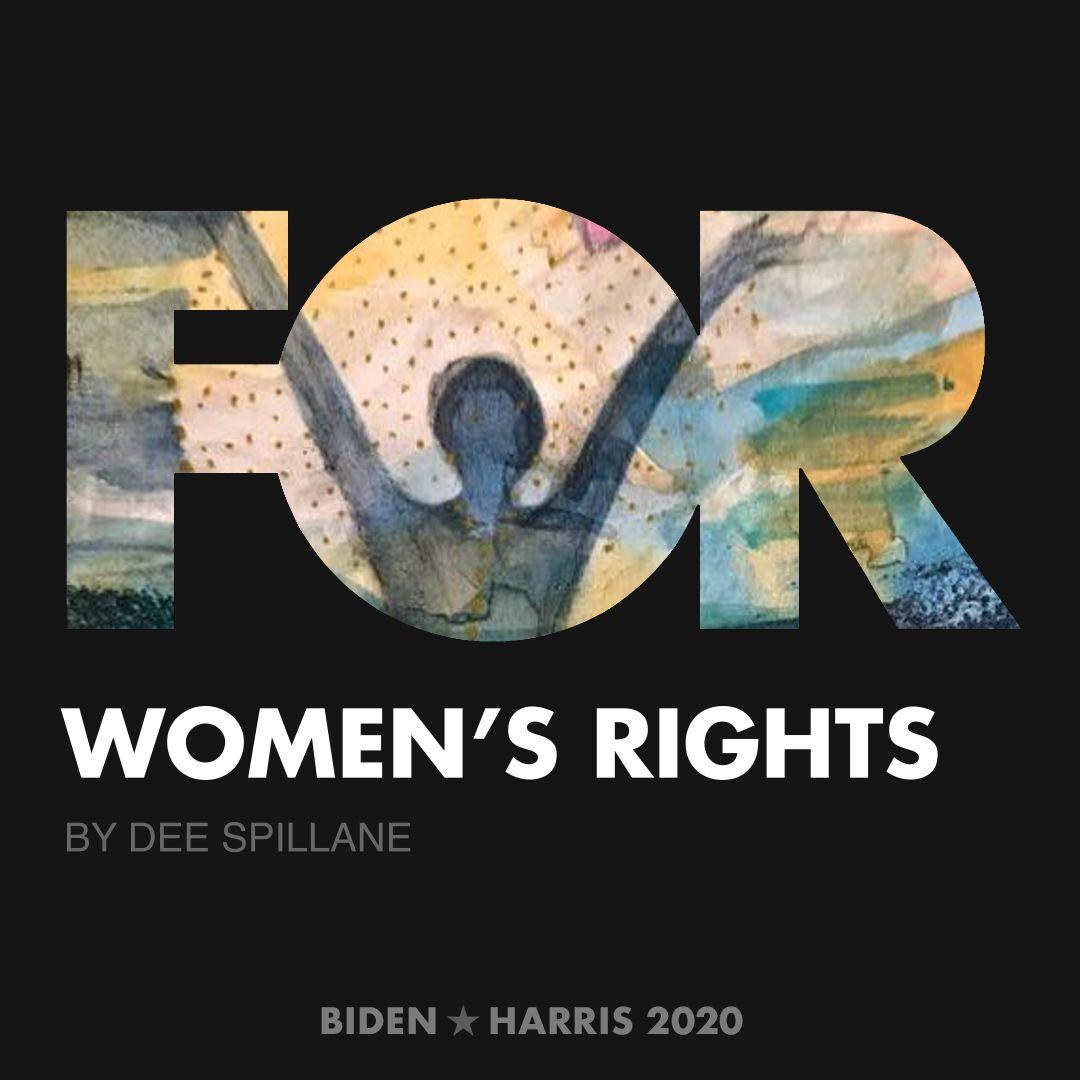 CreativesForBiden.org - Women's Rights artwork by Dee Spillane