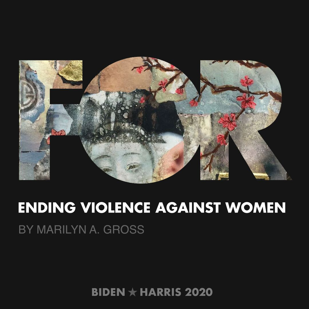 CreativesForBiden.org - Ending Violence Against Women artwork by Marilyn A. Gross