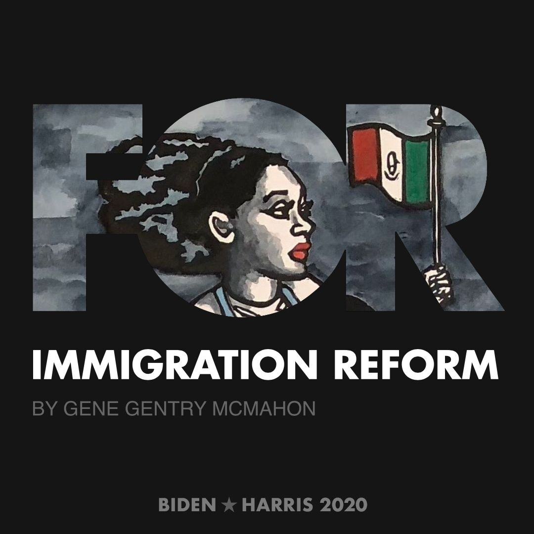 CreativesForBiden.org - Immigration Reform artwork by Gene Gentry McMahon