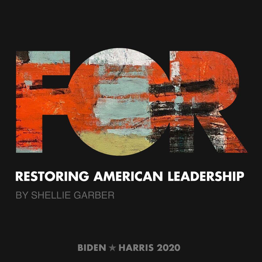 CreativesForBiden.org - Restoring American Leadership artwork by Shellie Garber