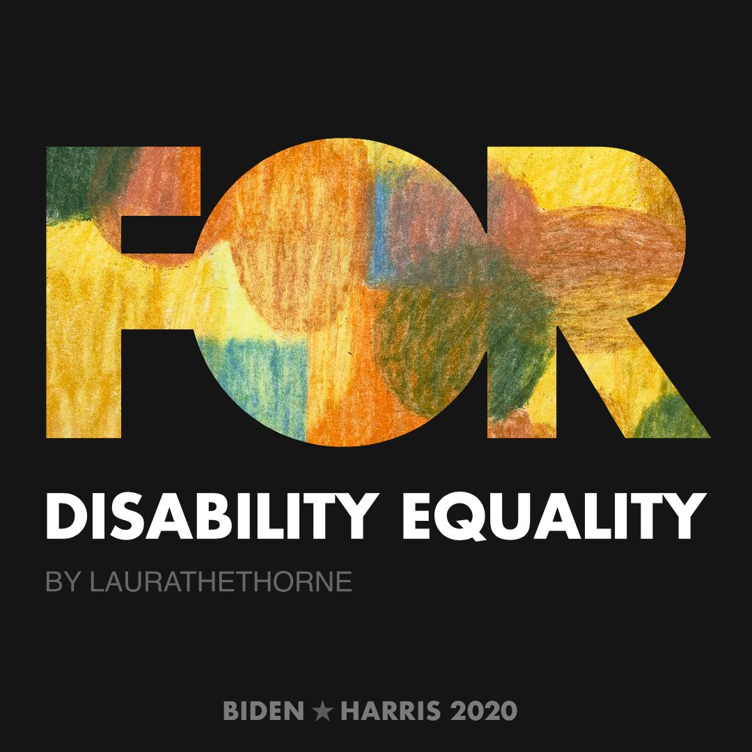 CreativesForBiden.org - Disability Equality artwork by laurathethorne