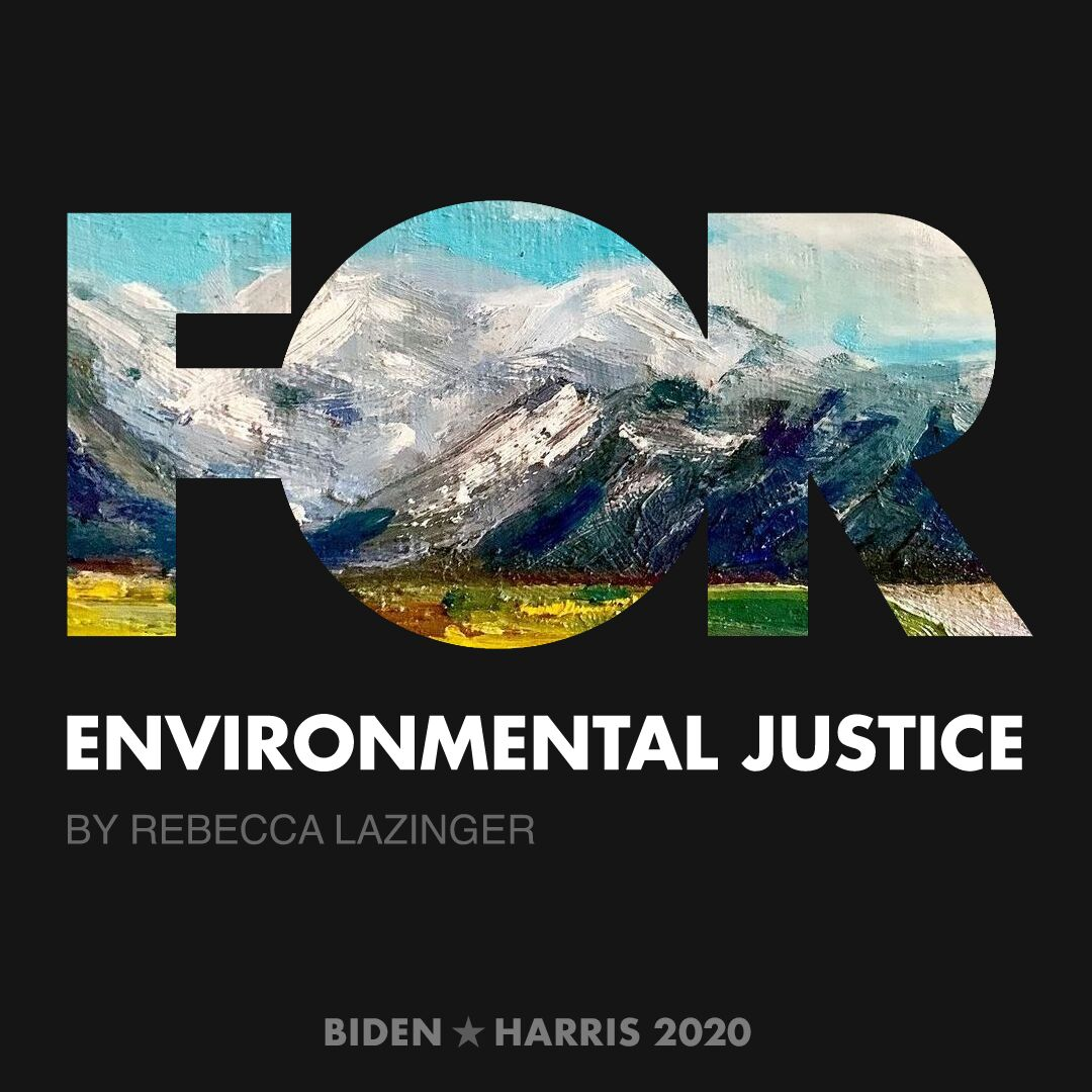 CreativesForBiden.org - Environmental Justice artwork by Rebecca Lazinger