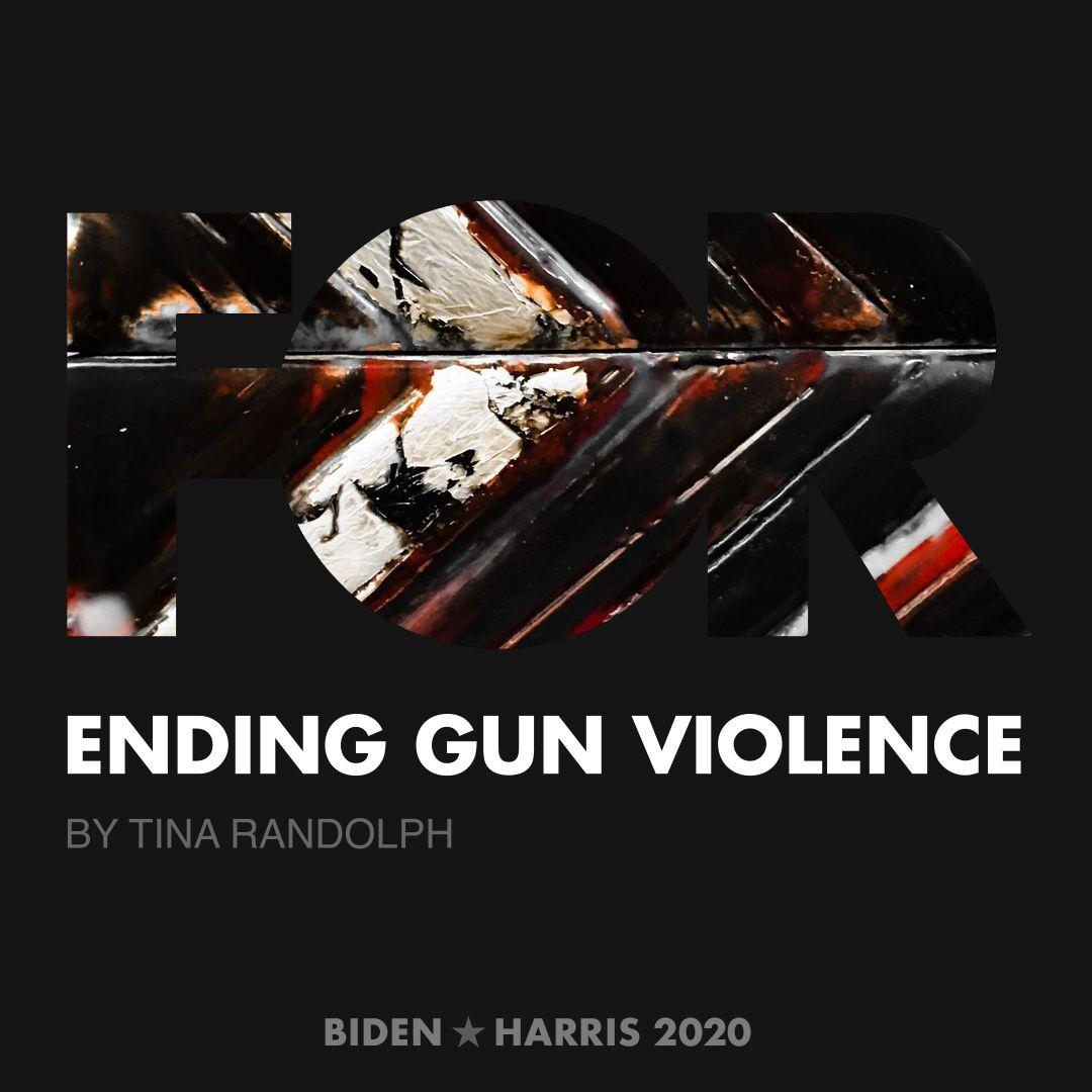 CreativesForBiden.org - Ending Gun Violence artwork by Tina Randolph