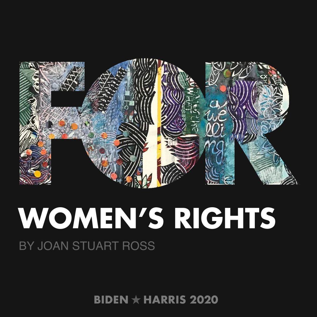 CreativesForBiden.org - Women's Rights artwork by Joan Stuart Ross