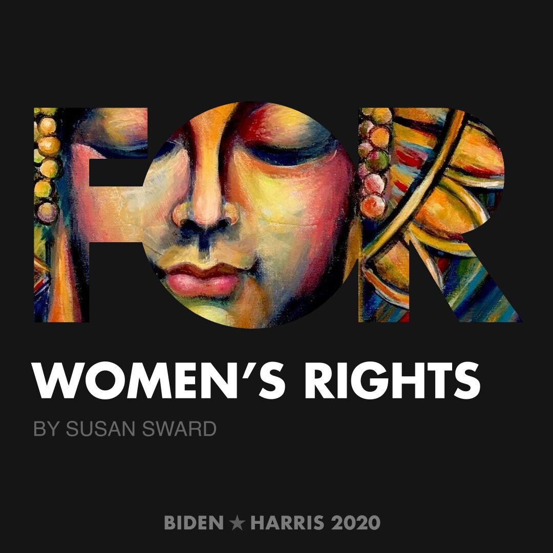 CreativesForBiden.org - Women's Rights artwork by Susan Sward