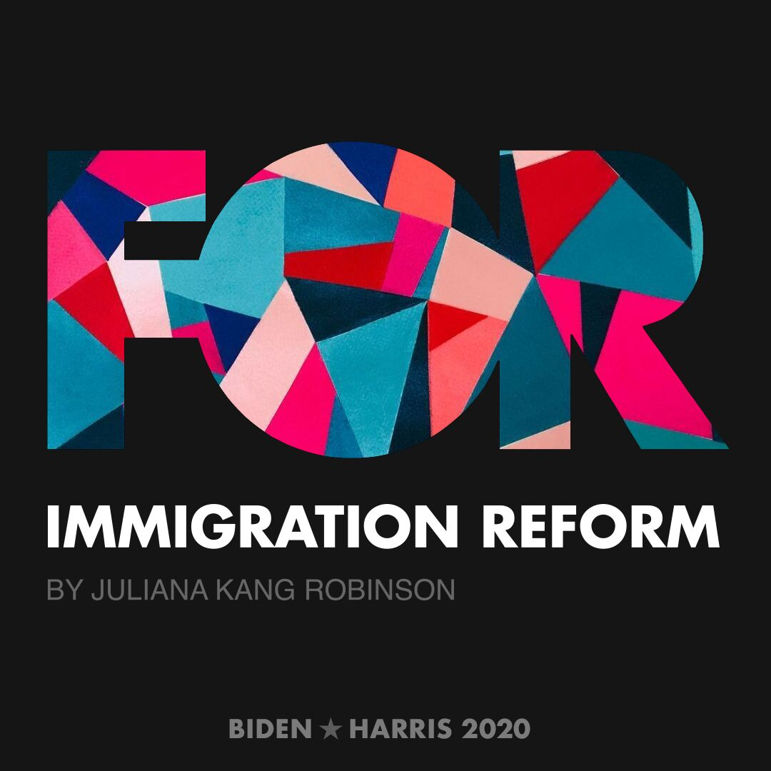 CreativesForBiden.org - Immigration Reform artwork by Juliana Kang Robinson