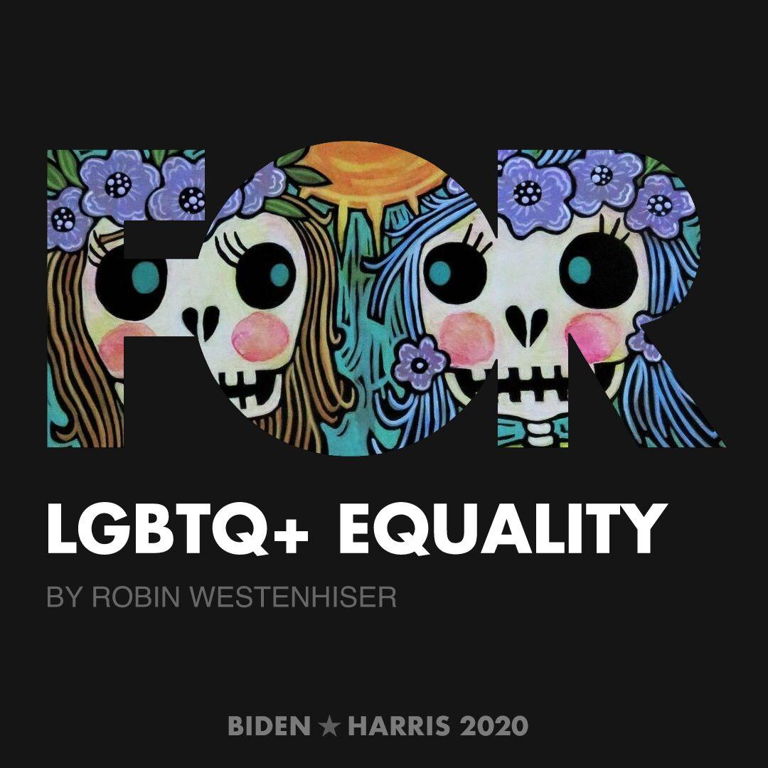 CreativesForBiden.org - LGBTQ+ Equality artwork by Robin Westenhiser