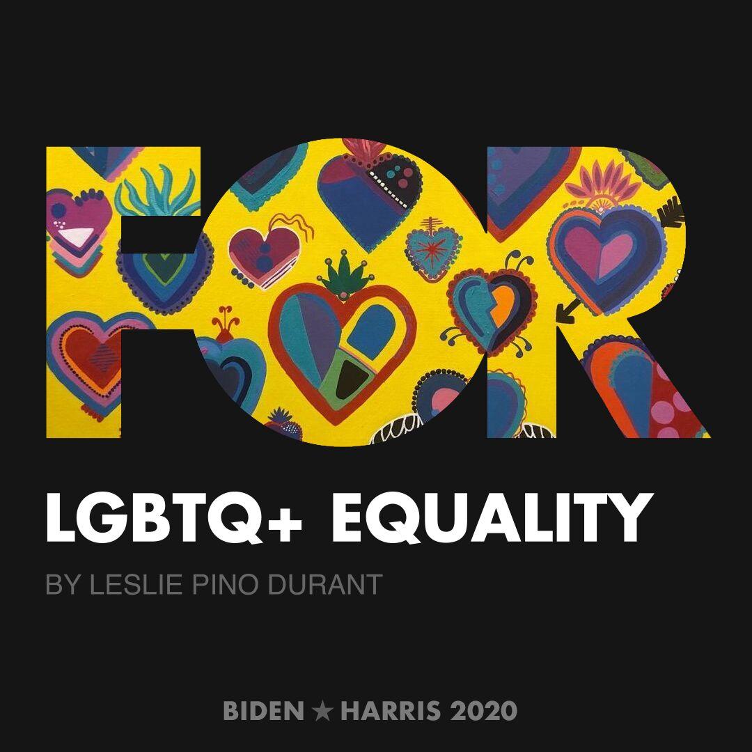 CreativesForBiden.org - LGBTQ+ Equality artwork by Leslie Pino Durant