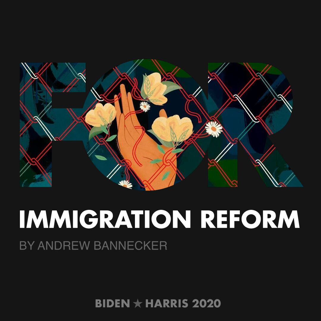 CreativesForBiden.org - Immigration Reform artwork by Andrew Bannecker