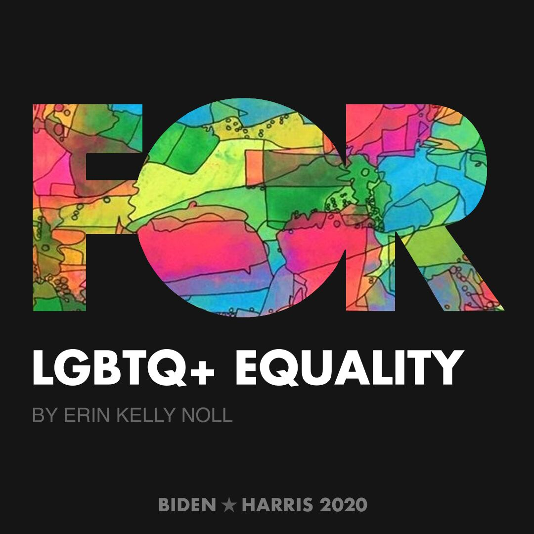 CreativesForBiden.org - LGBTQ+ Equality artwork by Erin Kelly Noll